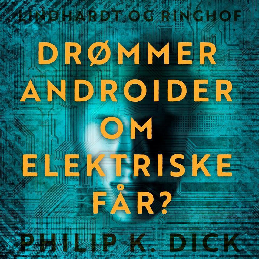 Philip K. Dick: Drømmer androider om elektriske får?