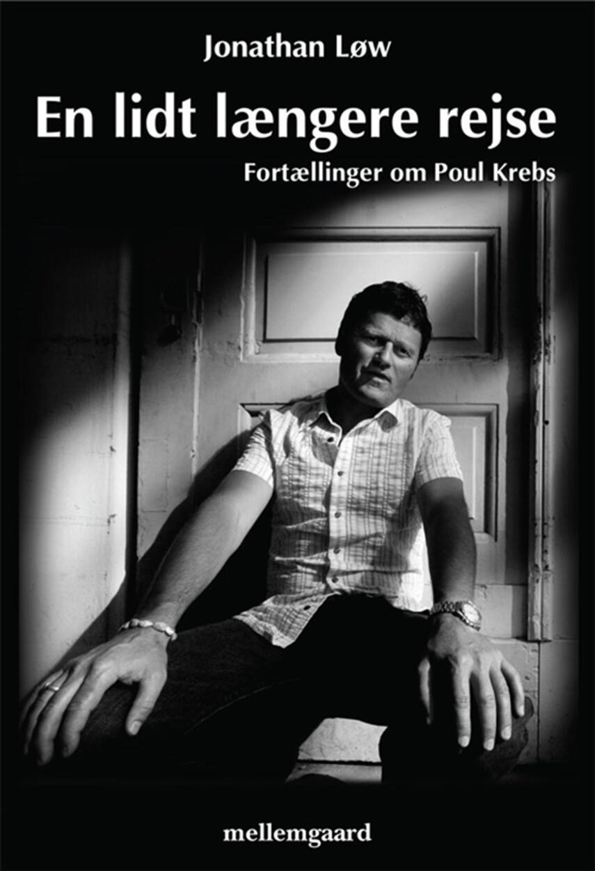 Jonathan Løw: En lidt længere rejse : fortællinger om Poul Krebs