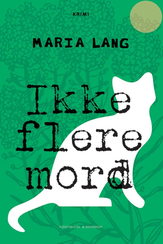 Maria Lang: Ikke flere mord : kriminalroman