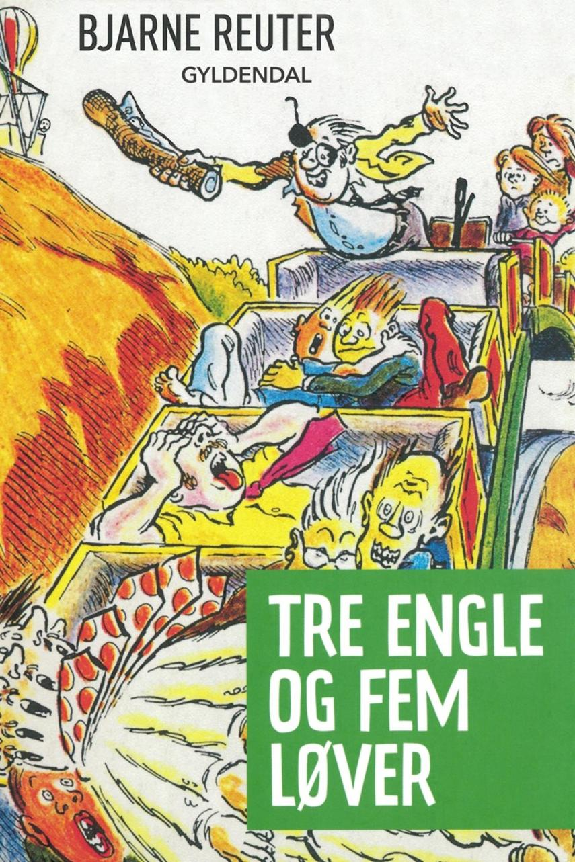 Bjarne Reuter: Tre engle og fem løver
