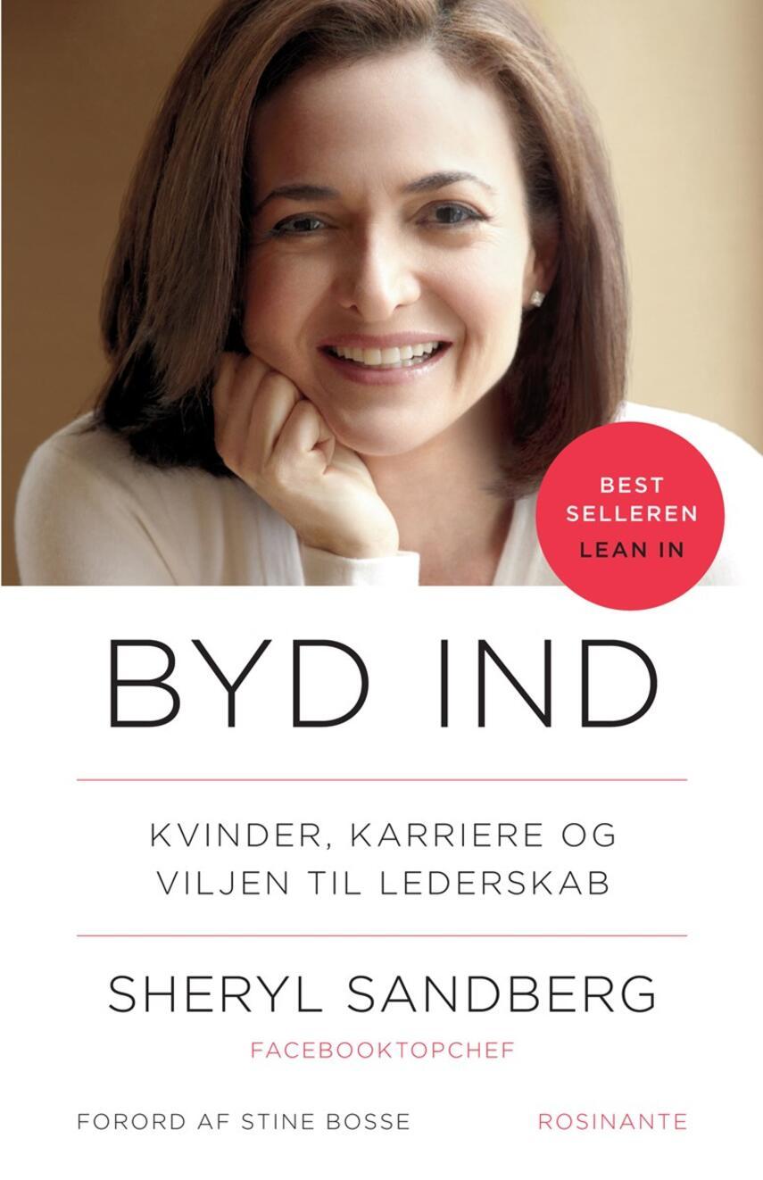 Sheryl Sandberg: Byd ind : kvinder, karriere og viljen til lederskab