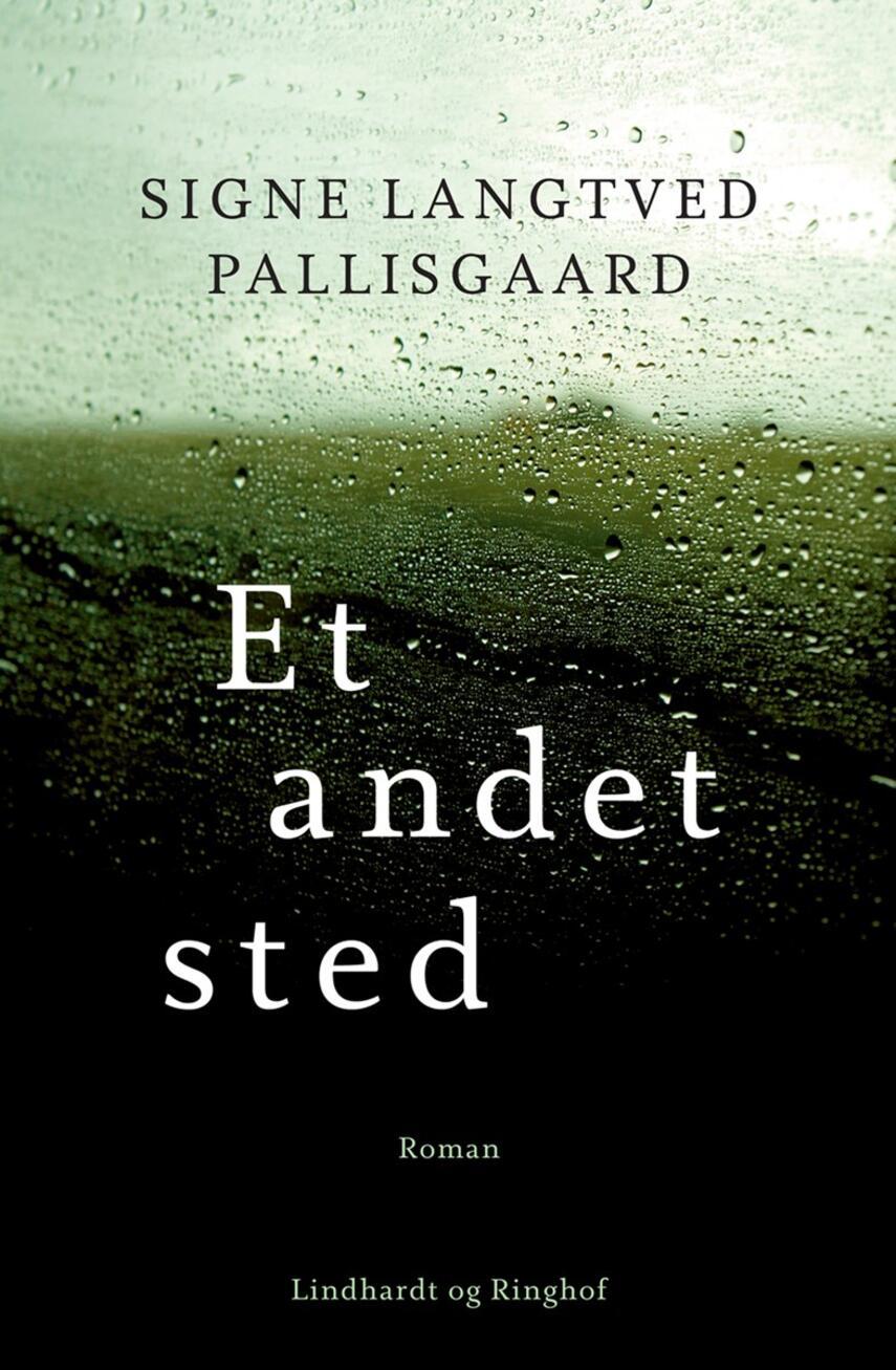 Signe Langtved Pallisgaard: Et andet sted : roman