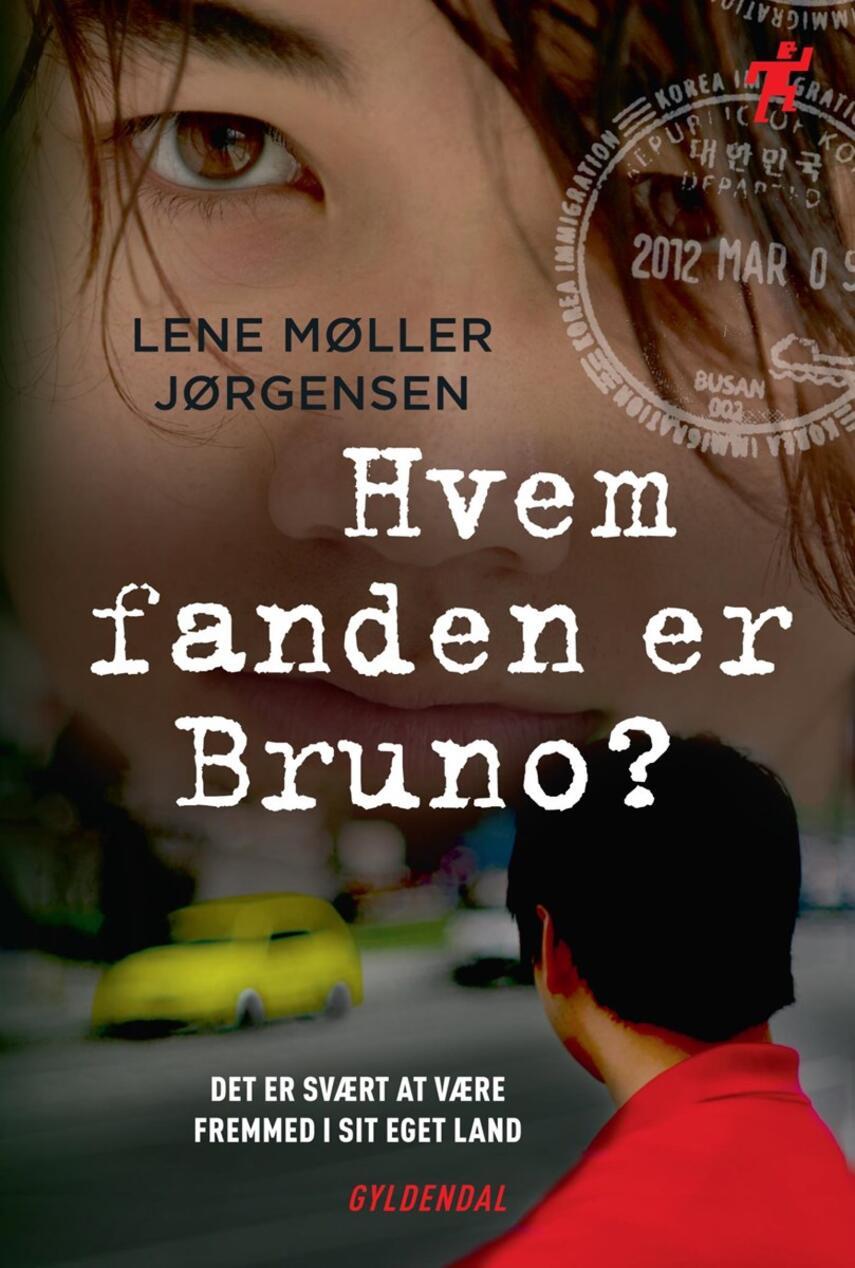 Lene Møller Jørgensen: Hvem fanden er Bruno?
