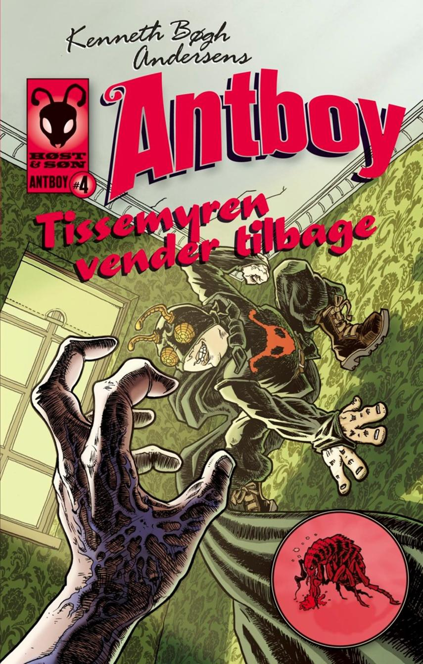 Kenneth Bøgh Andersen: Kenneth Bøgh Andersens Antboy - Tissemyren vender tilbage