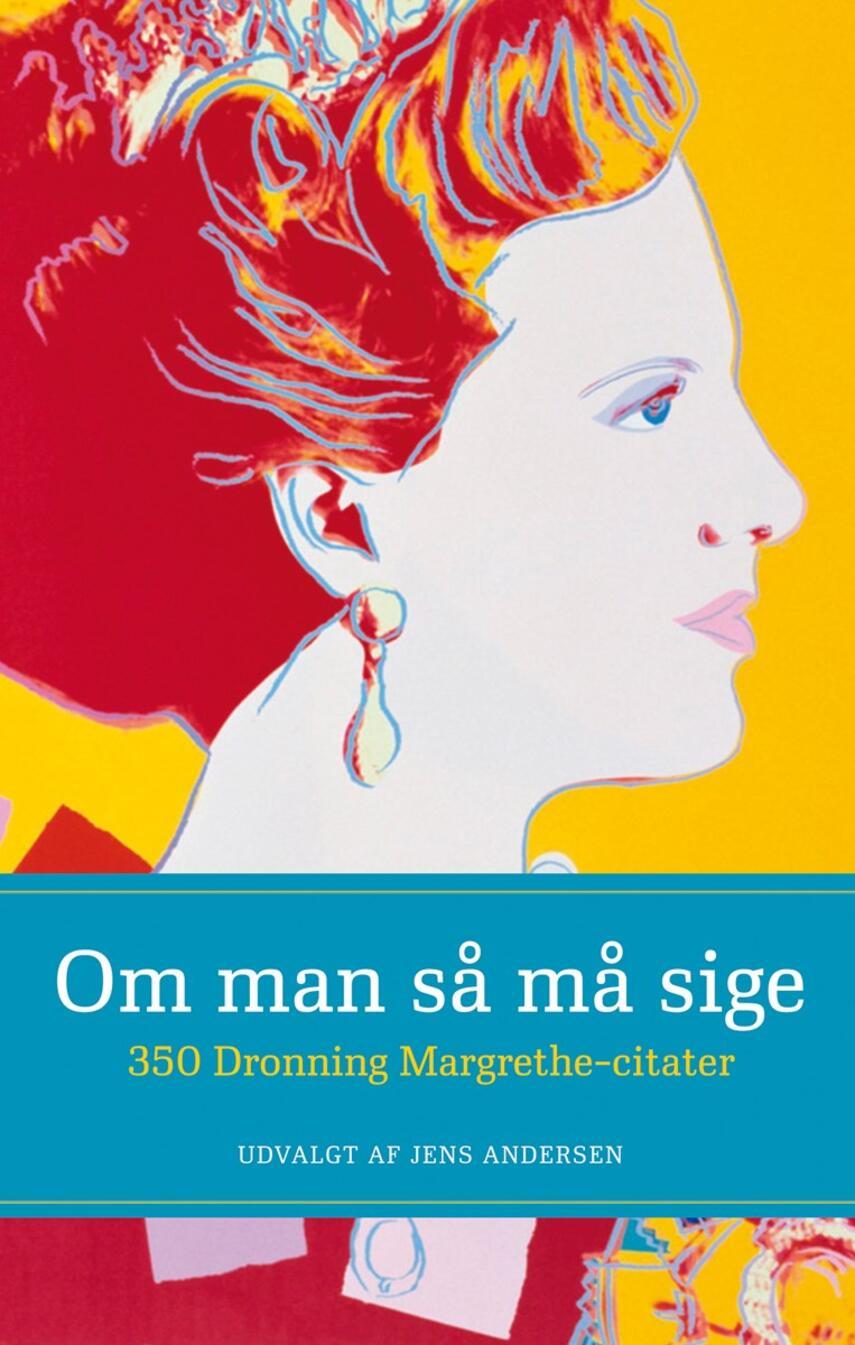 Margrethe II (dronning af Danmark): Om man så må sige : 350 Dronning Margrethe-citater