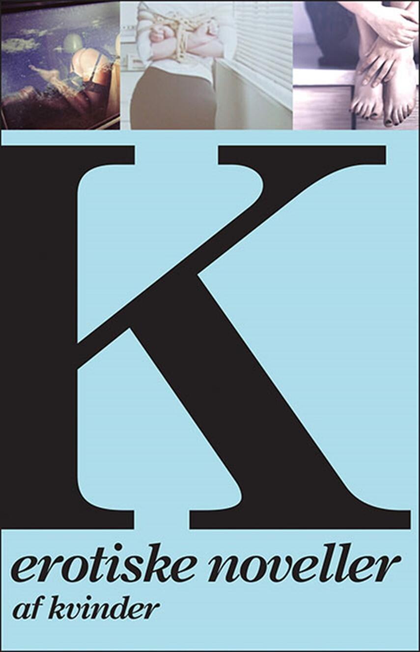 : K - erotiske noveller af kvinder