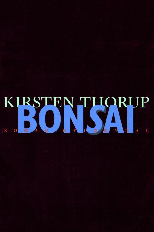 Kirsten Thorup: Bonsai : roman