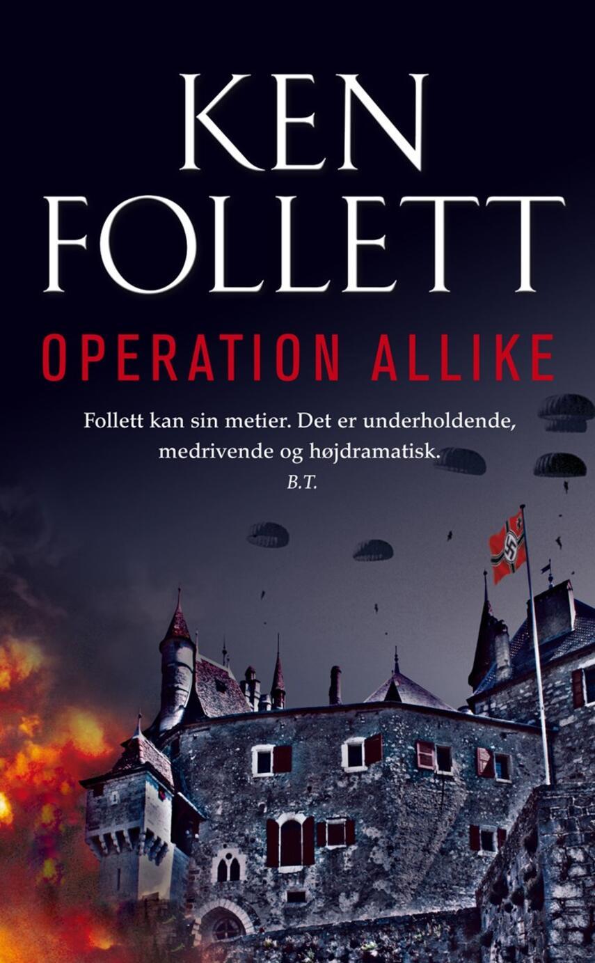 Ken Follett: Operation Allike : spændingsroman