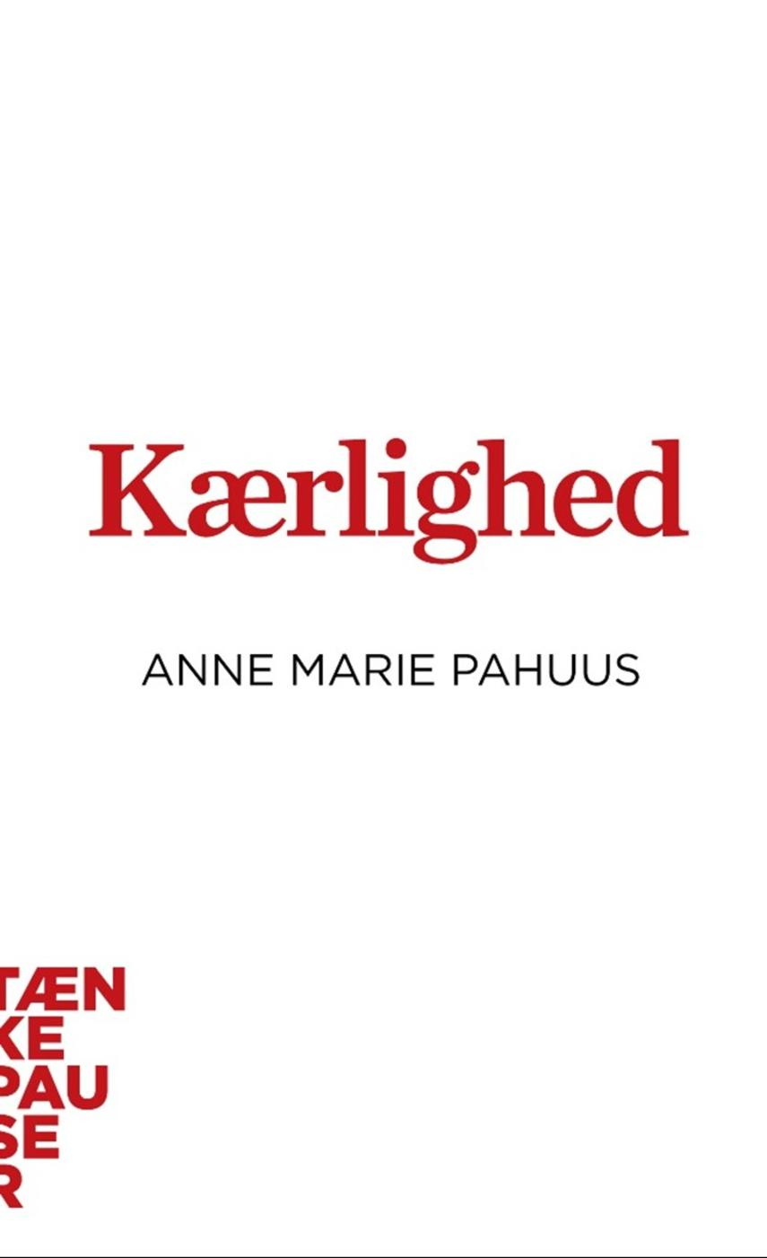 Anne Marie Pahuus: Kærlighed