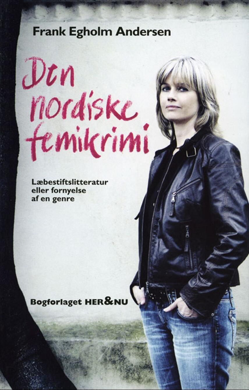 Frank Egholm Andersen: Den nordiske femikrimi : læbestiftslitteratur eller fornyelse af en genre