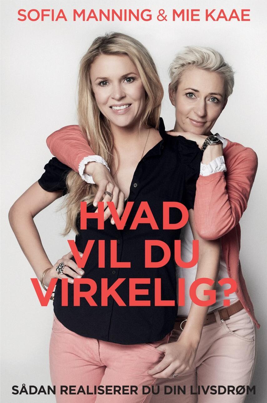 Sofia Manning, Mie Kaae: Hvad vil du virkelig?