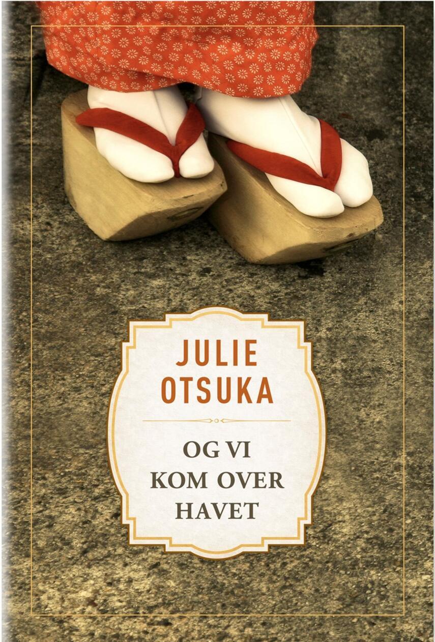 Julie Otsuka (f. 1962): Og vi kom over havet