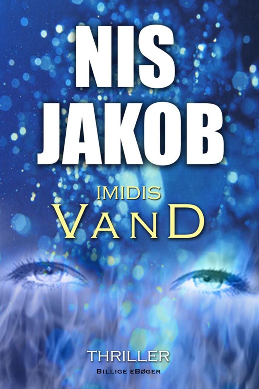Nis Jakob: Imidis vand : thriller
