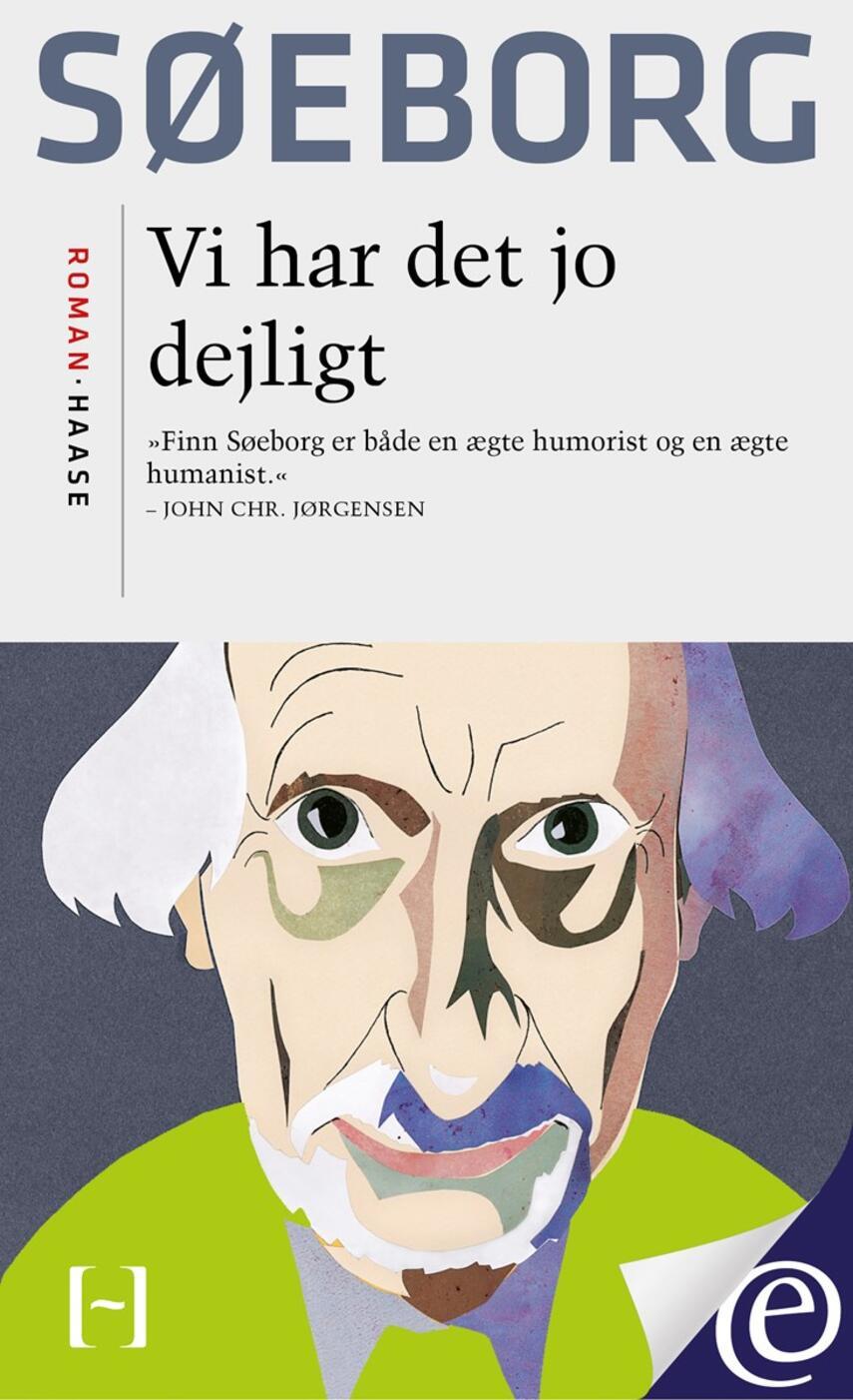Finn Søeborg: Vi har det jo dejligt : roman