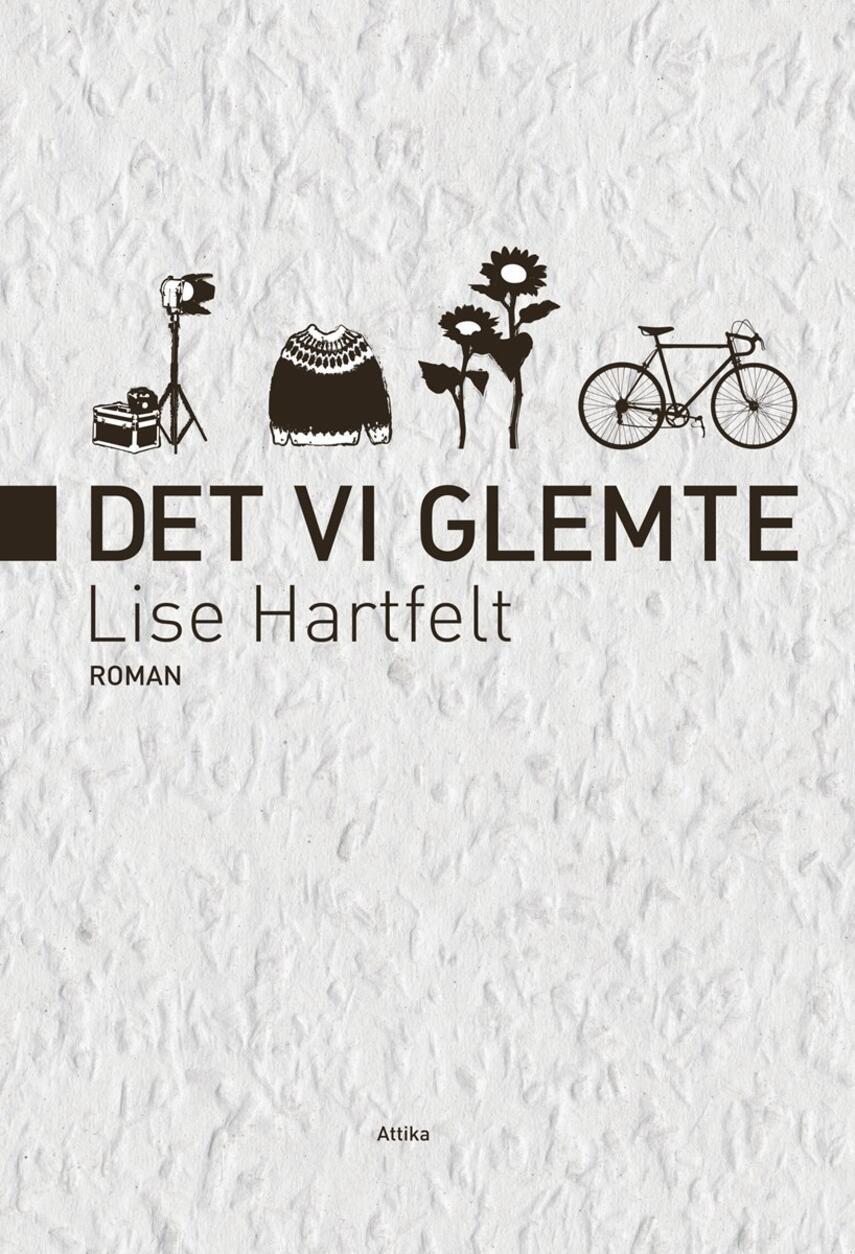 Lise Hartfelt: Det vi glemte : roman