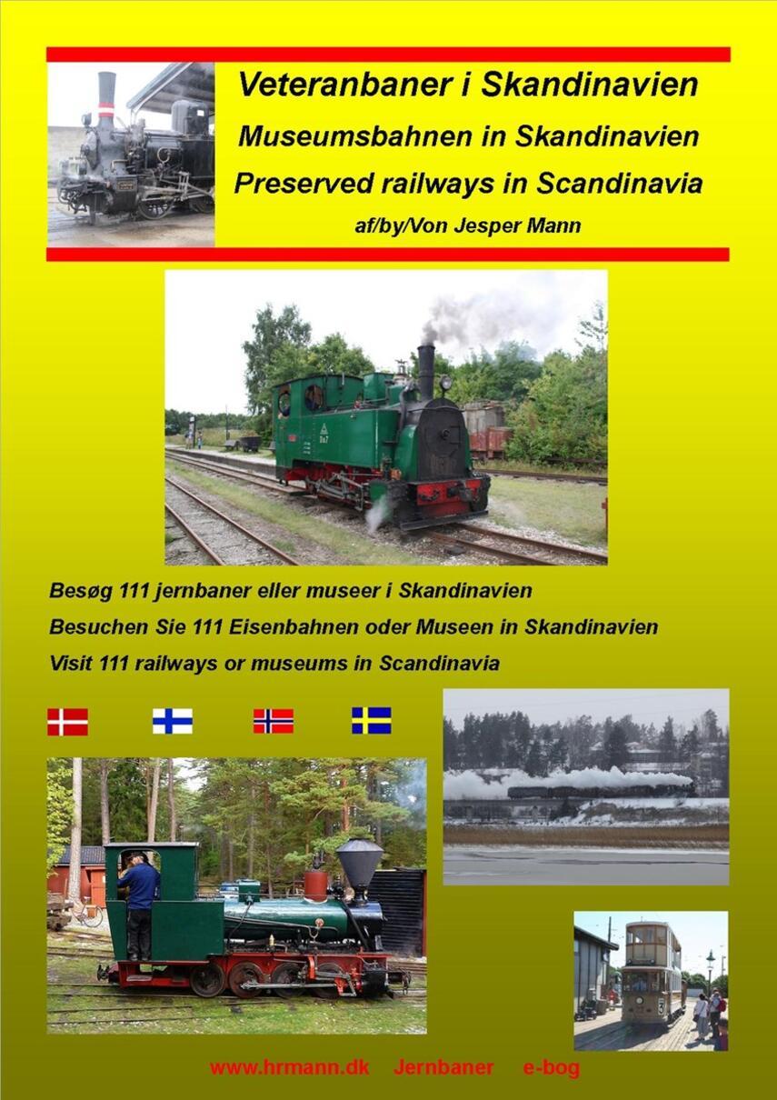 Jesper Mann: Veteranbaner i Skandinavien : besøg 111 jernbaner eller museer i Skandinavien