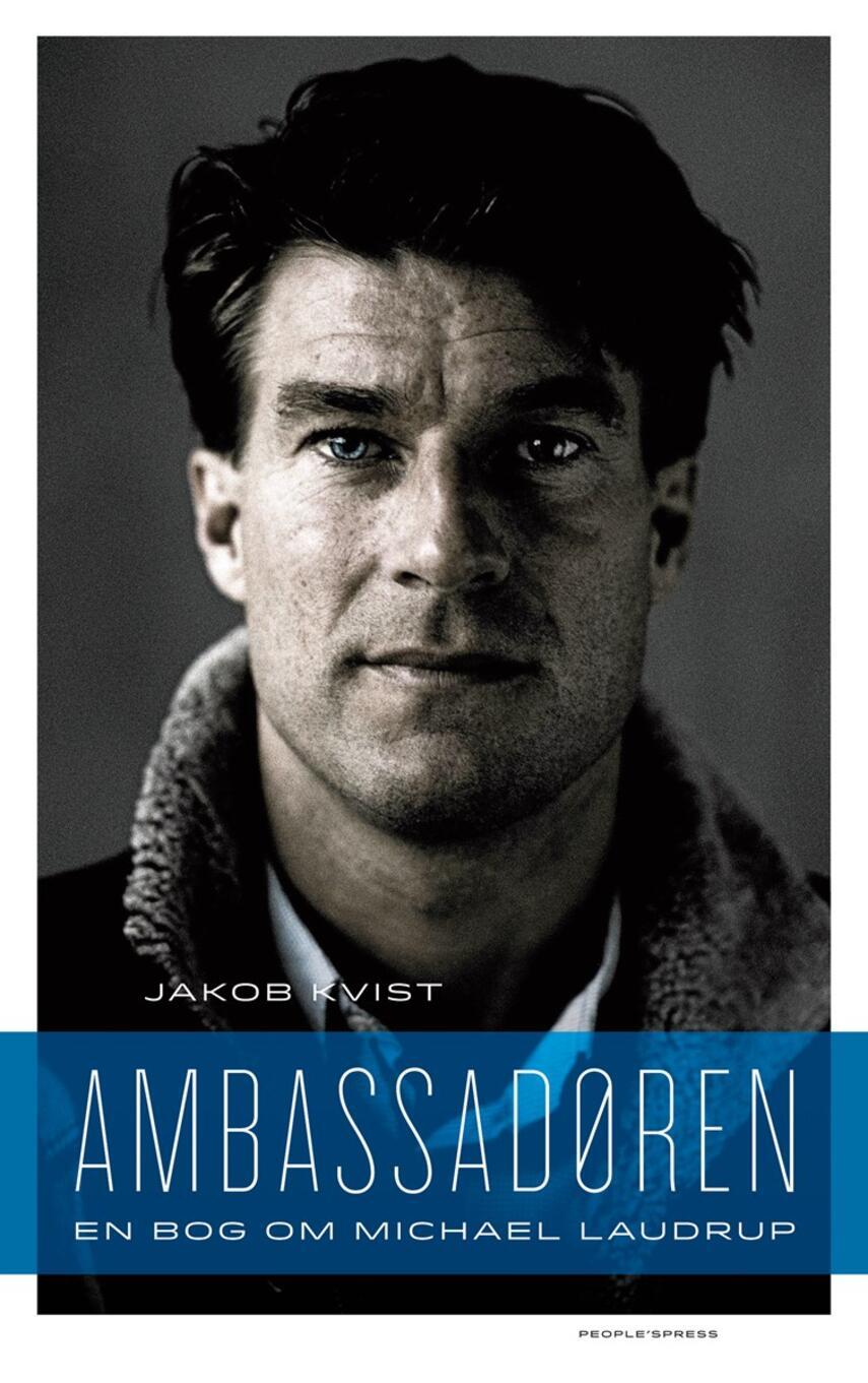 Jakob Kvist: Ambassadøren : en bog om Michael Laudrup