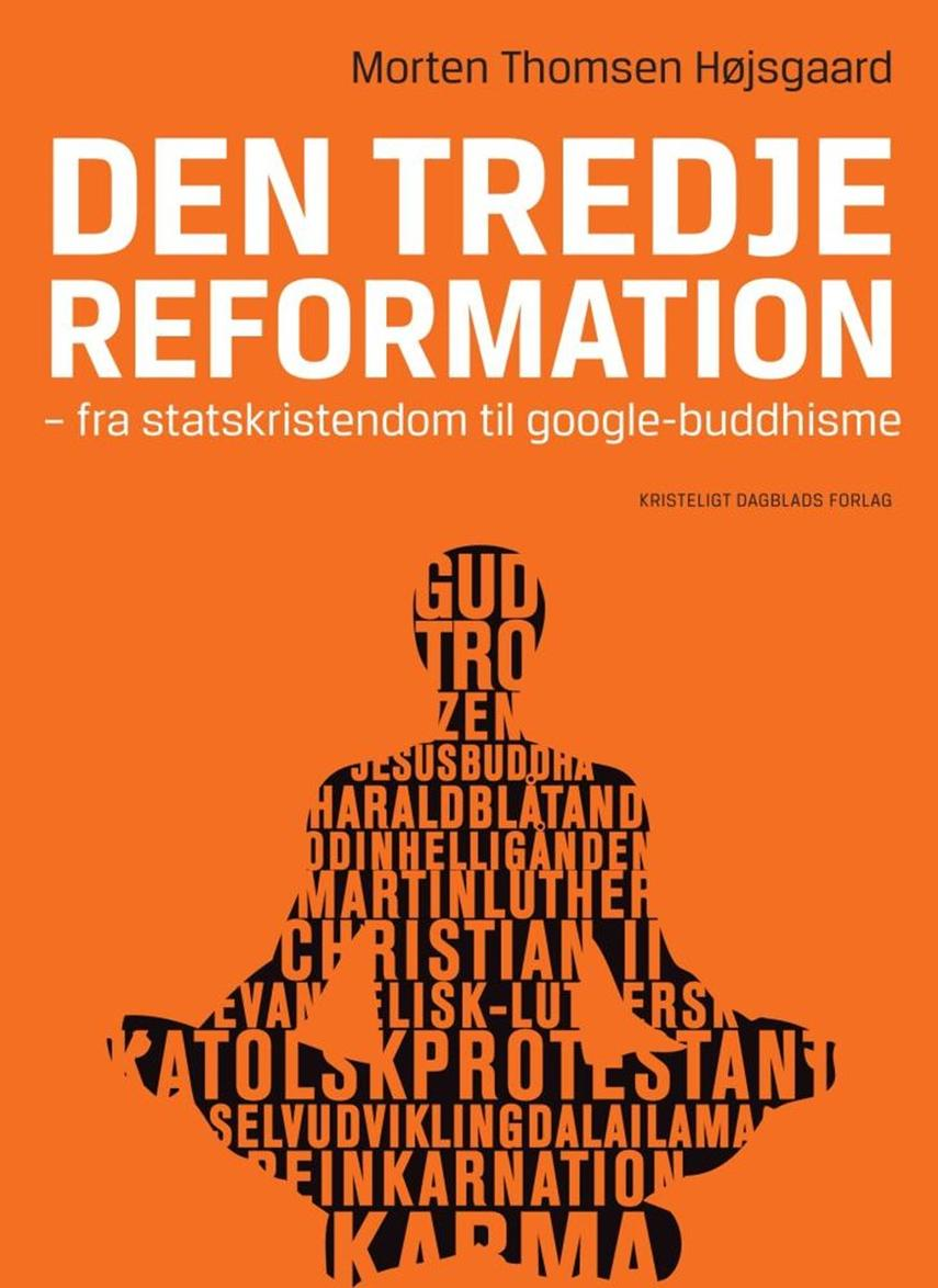 Morten Thomsen Højsgaard: Den tredje reformation : fra statskristendom til google-buddhisme