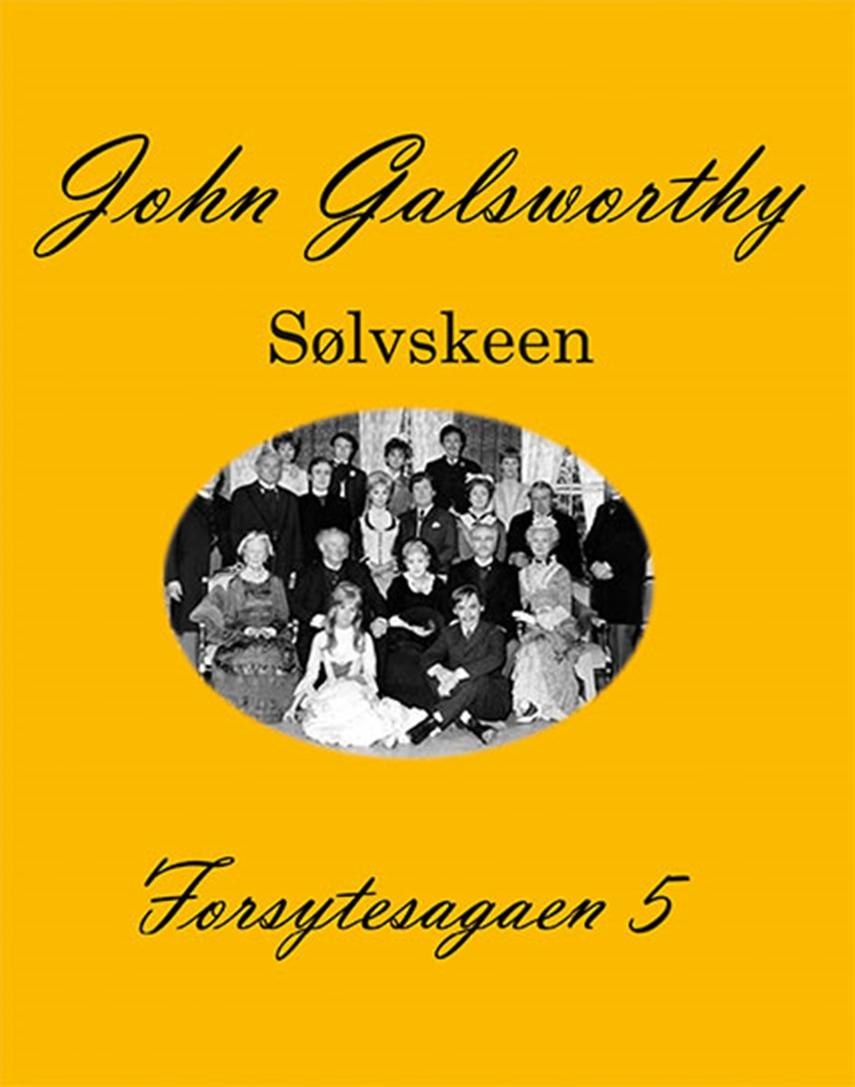 John Galsworthy: Forsytesagaen. 5, Sølvskeen