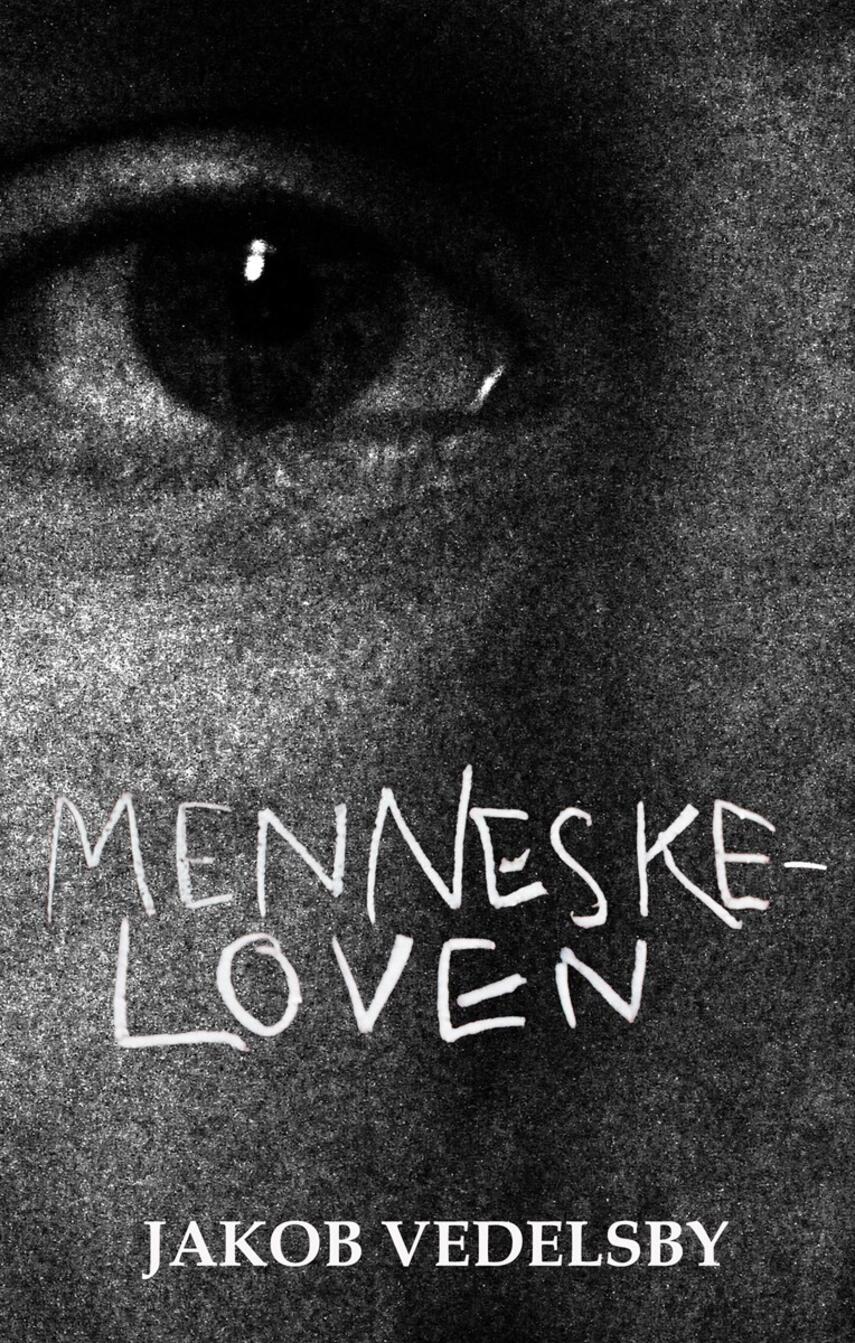 Jakob Vedelsby: Menneskeloven : roman