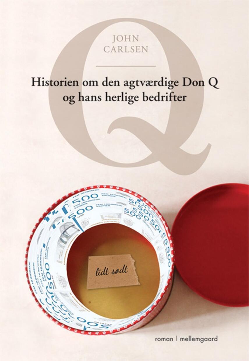 John Carlsen (f. 1941): Q : historien om den agtværdige Don Q og hans herlige bedrifter