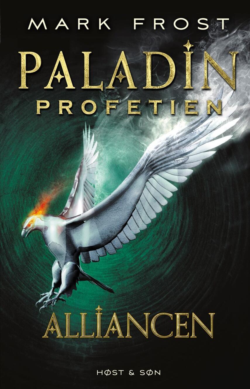 Mark Frost (f. 1953-11-25): Paladin-profetien. Bog 2, Alliancen