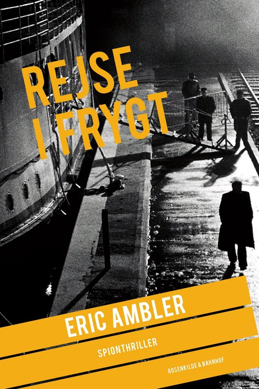 Eric Ambler: Rejse i frygt : spionthriller