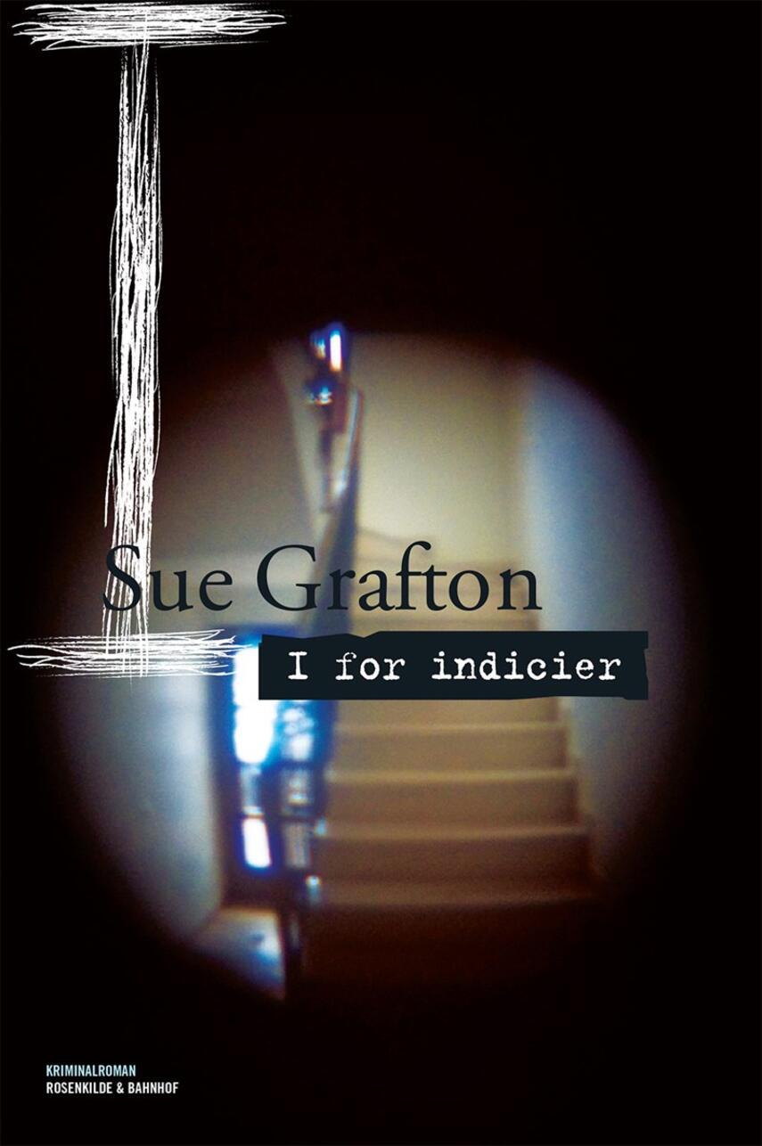 Sue Grafton: I for indicier : kriminalroman