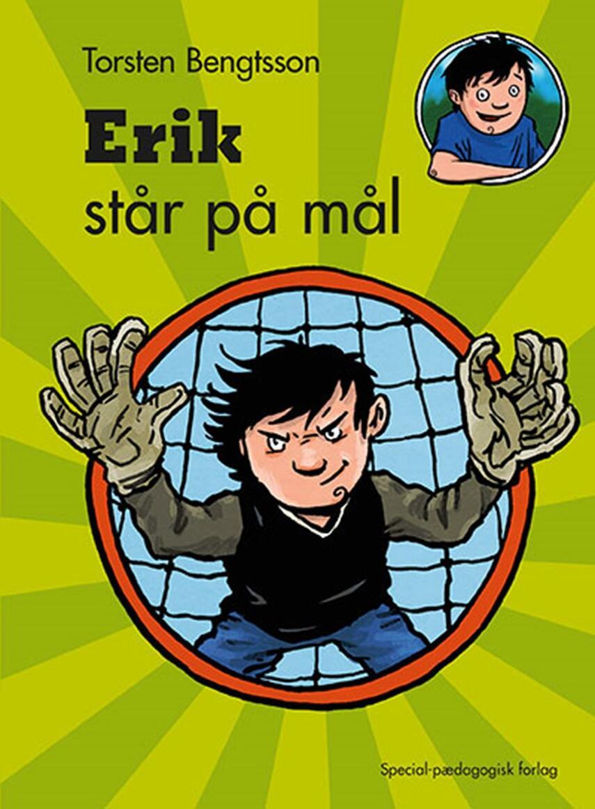 Torsten Bengtsson: Erik står på mål