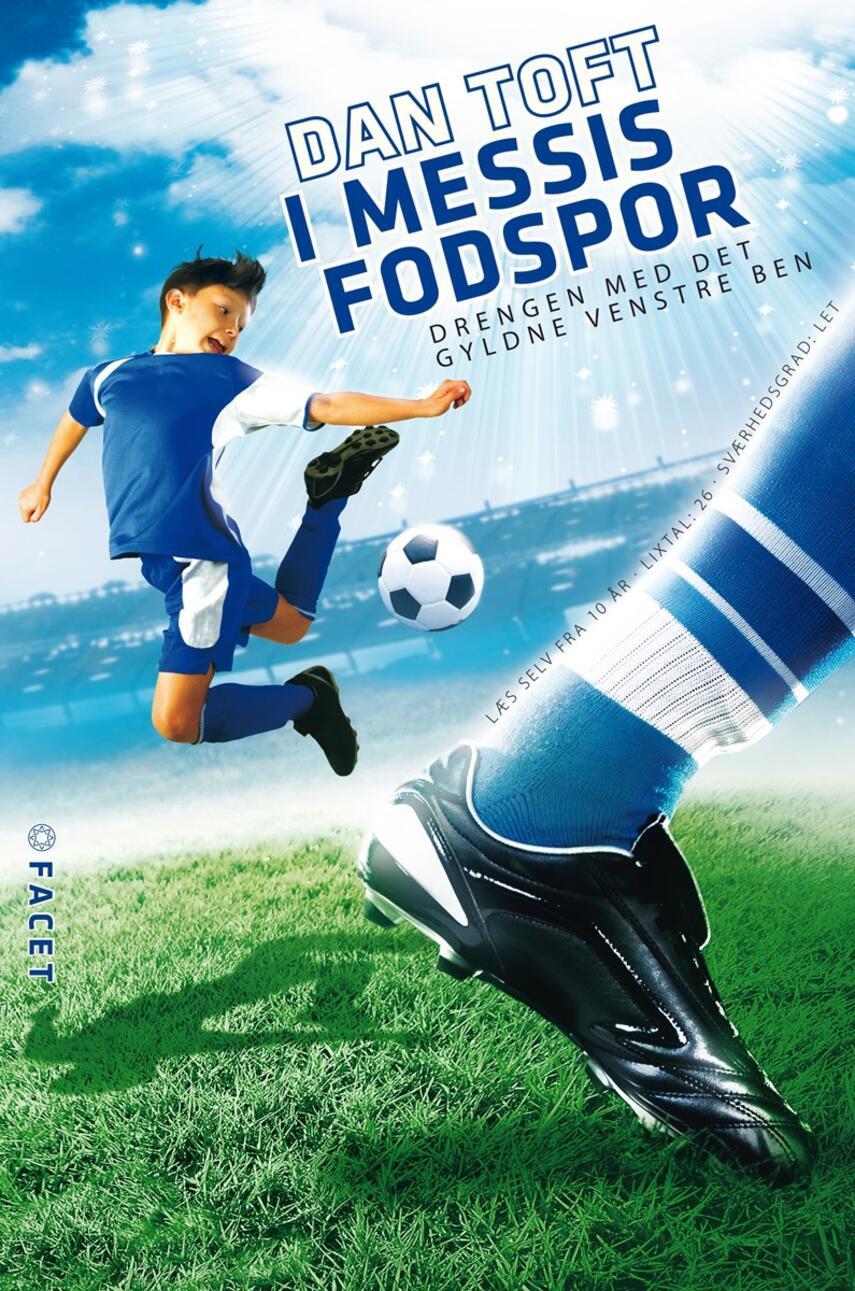 Dan Toft: I Messis fodspor : drengen med det gyldne venstre ben