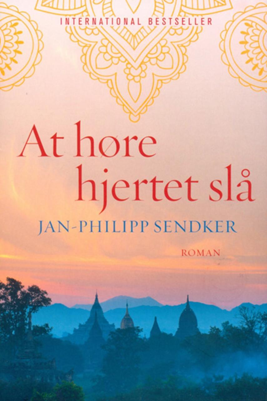 Jan-Philipp Sendker: At høre hjertet slå
