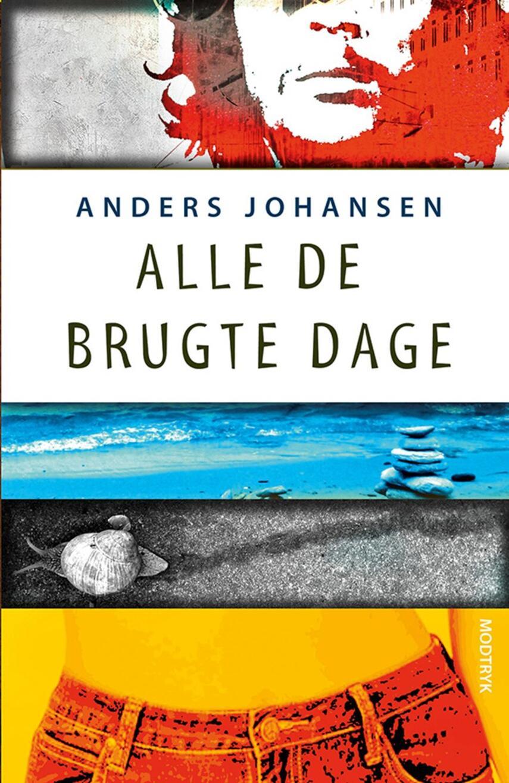 Anders Johansen (f. 1953): Alle de brugte dage