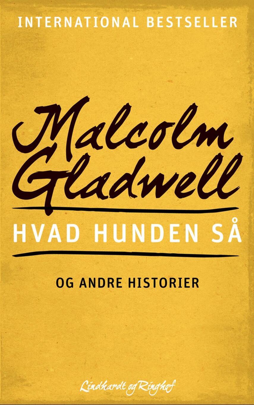 Malcolm Gladwell: Hvad hunden så og andre historier