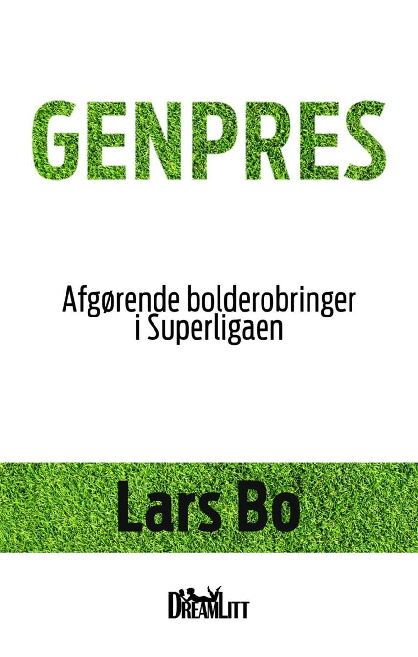Lars Bo: Genpres : afgørende bolderobringer i Superligaen