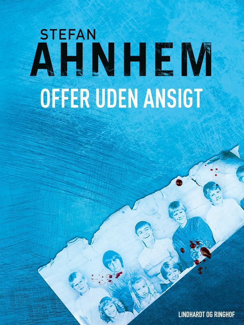 Stefan Ahnhem: Offer uden ansigt