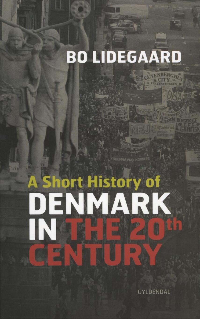 Bo Lidegaard: A short history of Denmark in the 20th century