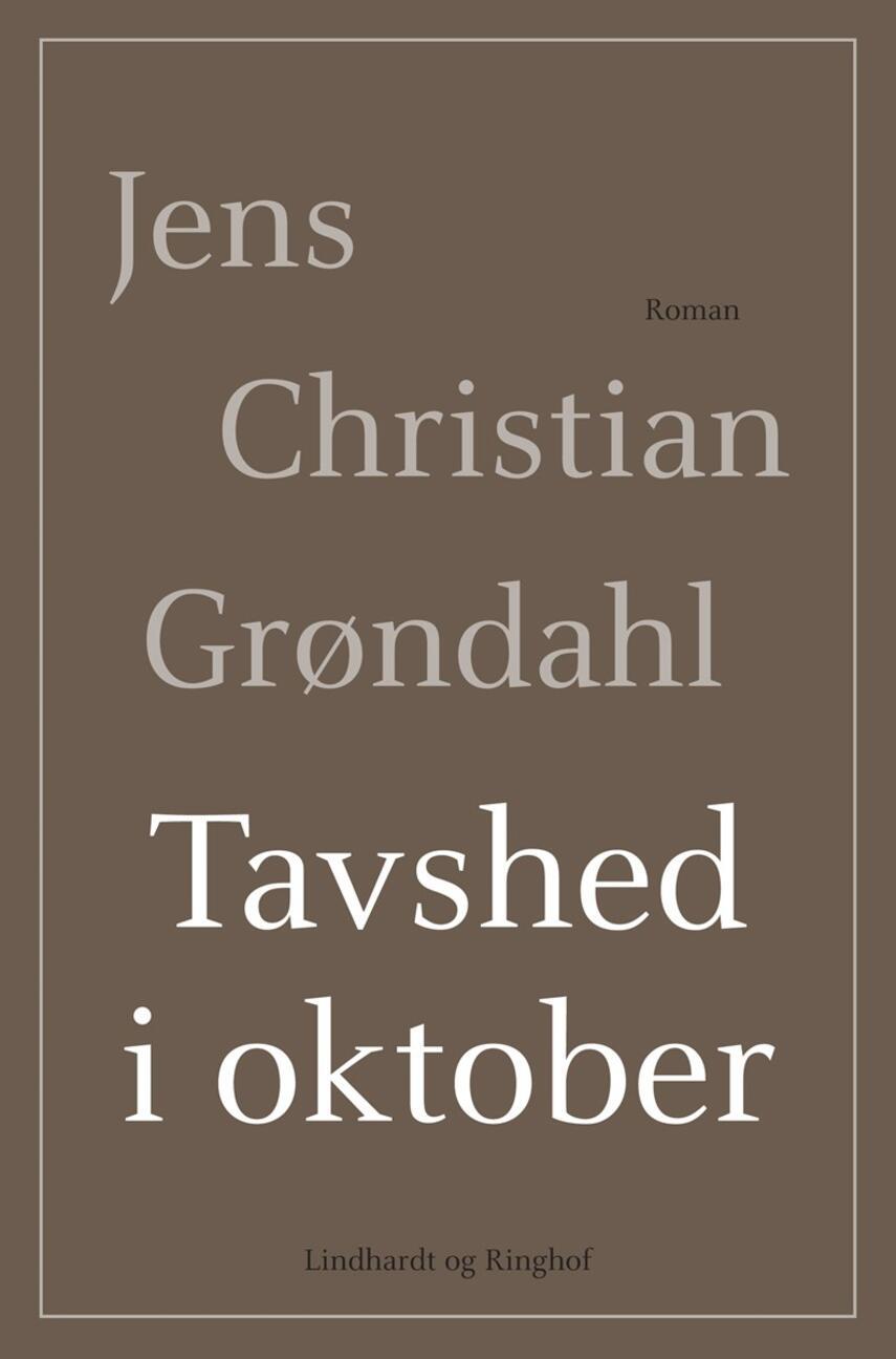 Jens Christian Grøndahl: Tavshed i oktober : roman