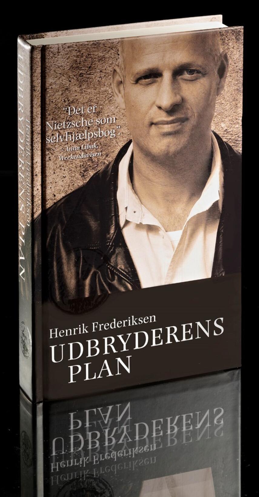 Henrik Frederiksen (f. 1965): Udbryderens plan
