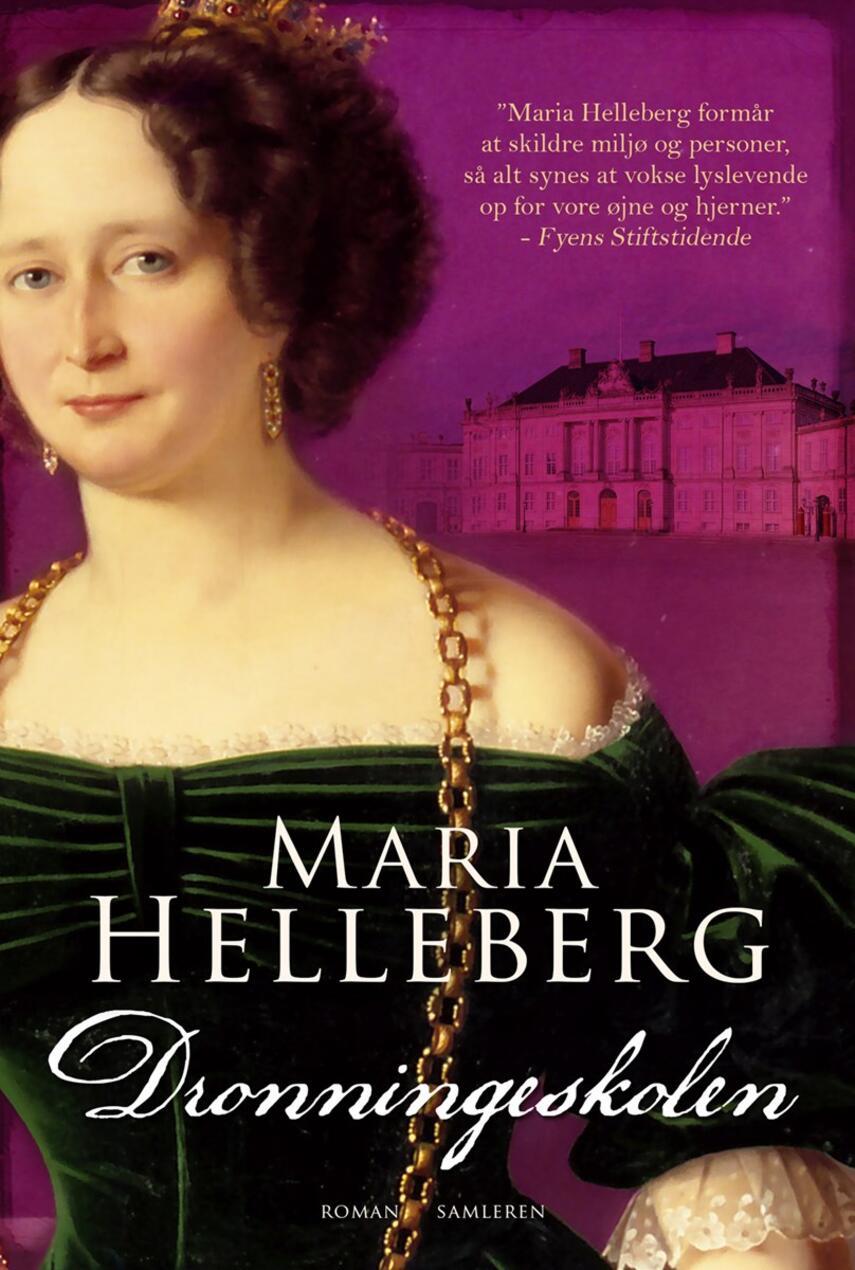 Maria Helleberg: Dronningeskolen : roman