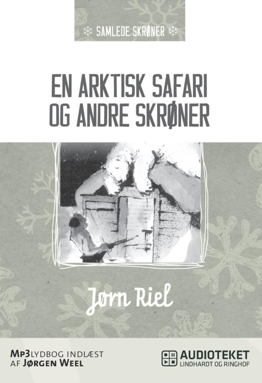 Jørn Riel: En arktisk safari og andre skrøner