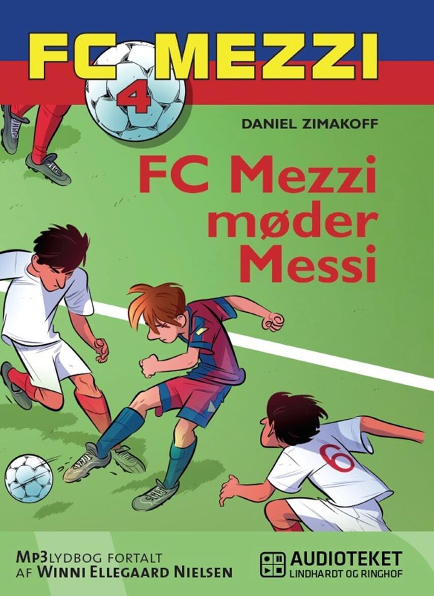 Daniel Zimakoff: FC Mezzi møder Messi