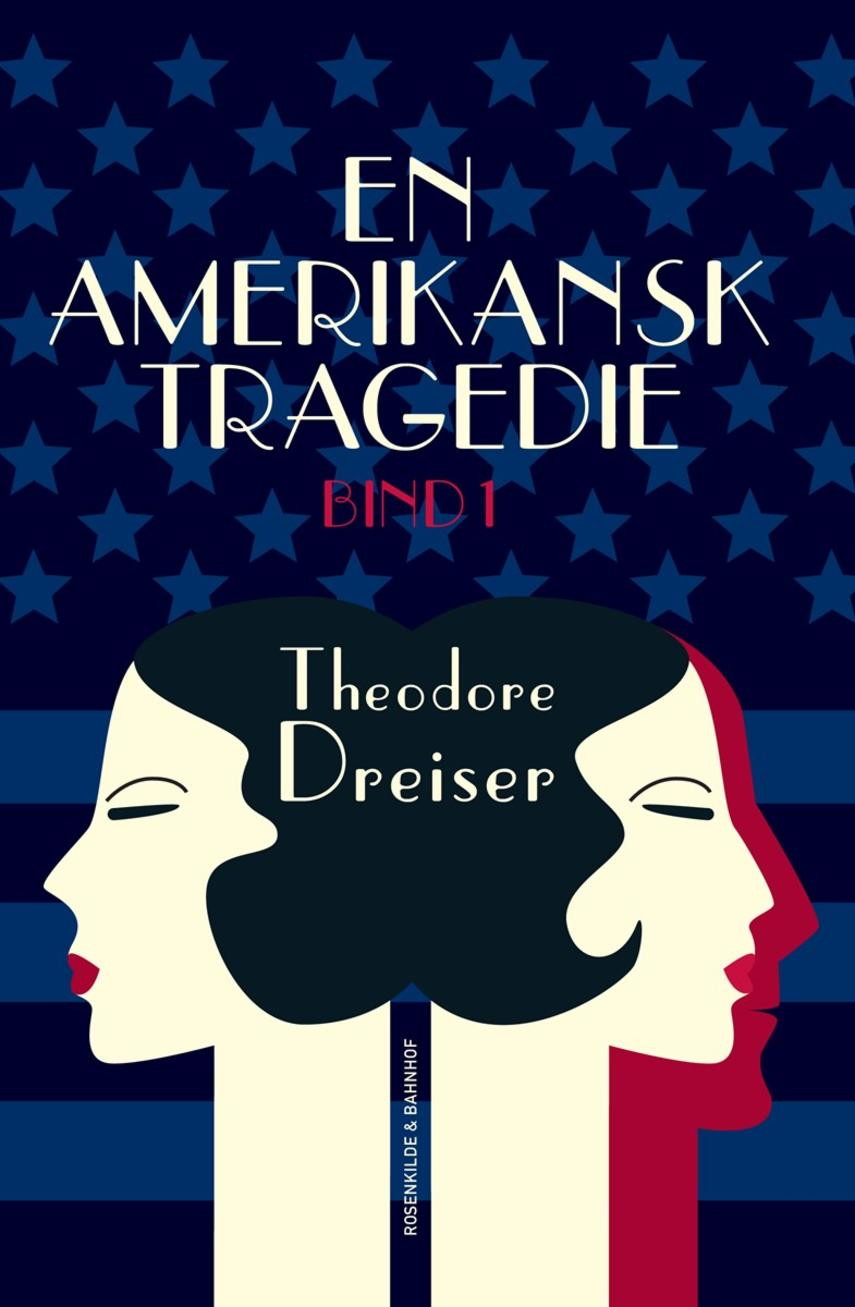 Theodore Dreiser: En amerikansk tragedie. Bind 1