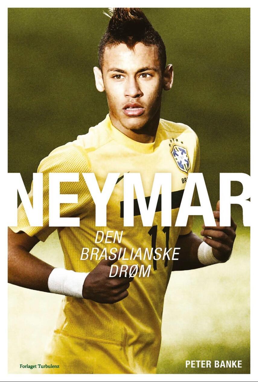 Peter Banke: Neymar - den brasilianske drøm