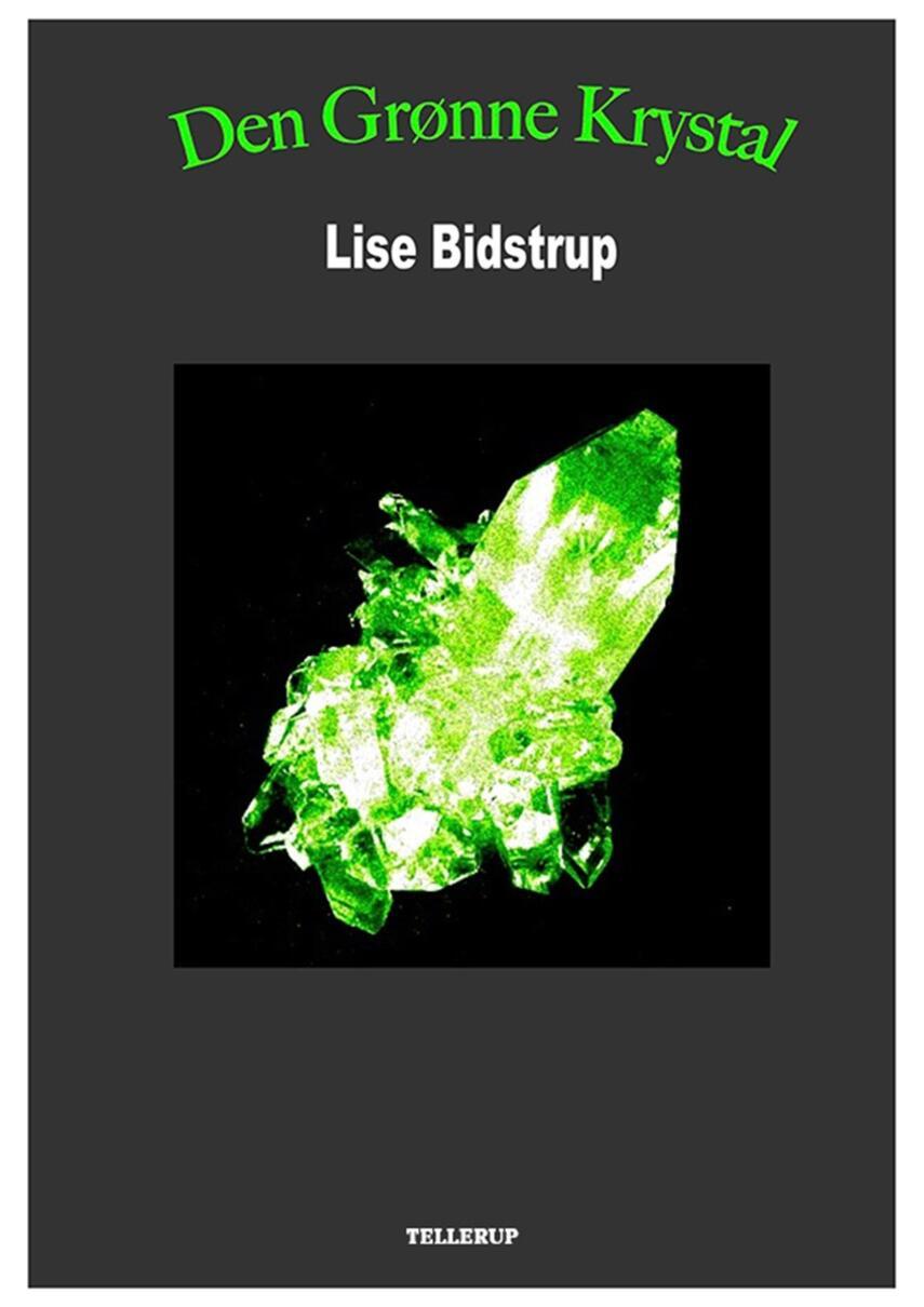 Lise Bidstrup: Den grønne krystal