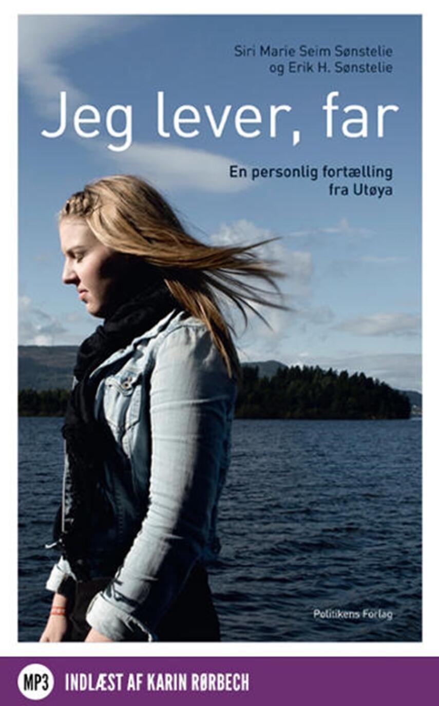 : Jeg lever, far : en personlig fortælling fra Utøya