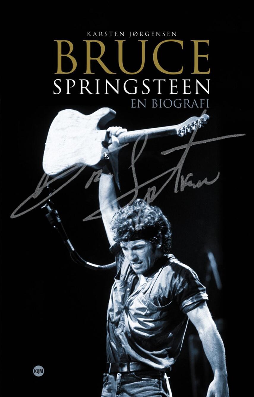 Karsten Jørgensen (f. 1955): Bruce Springsteen : en biografi