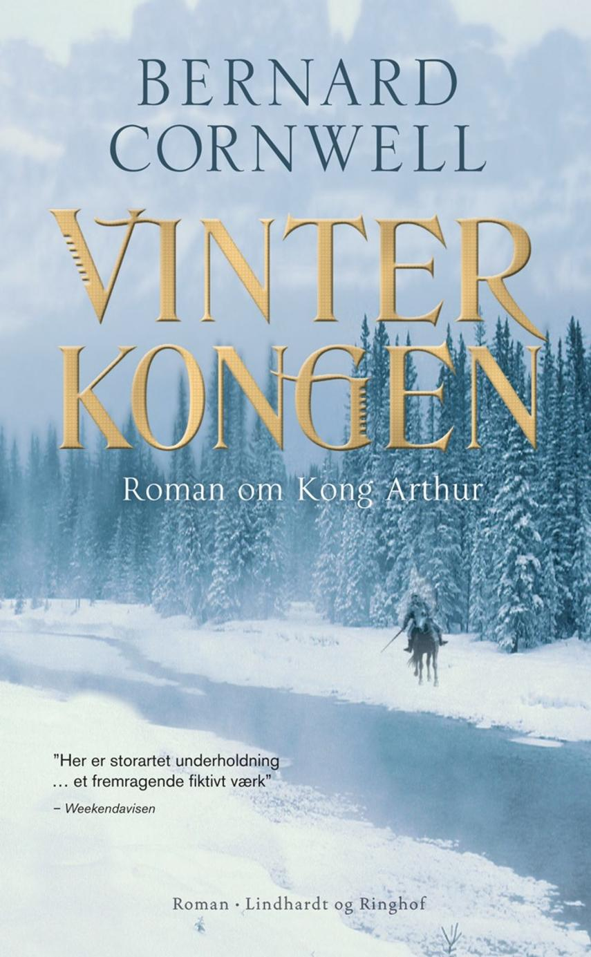 Bernard Cornwell: Vinterkongen : roman om Kong Arthur