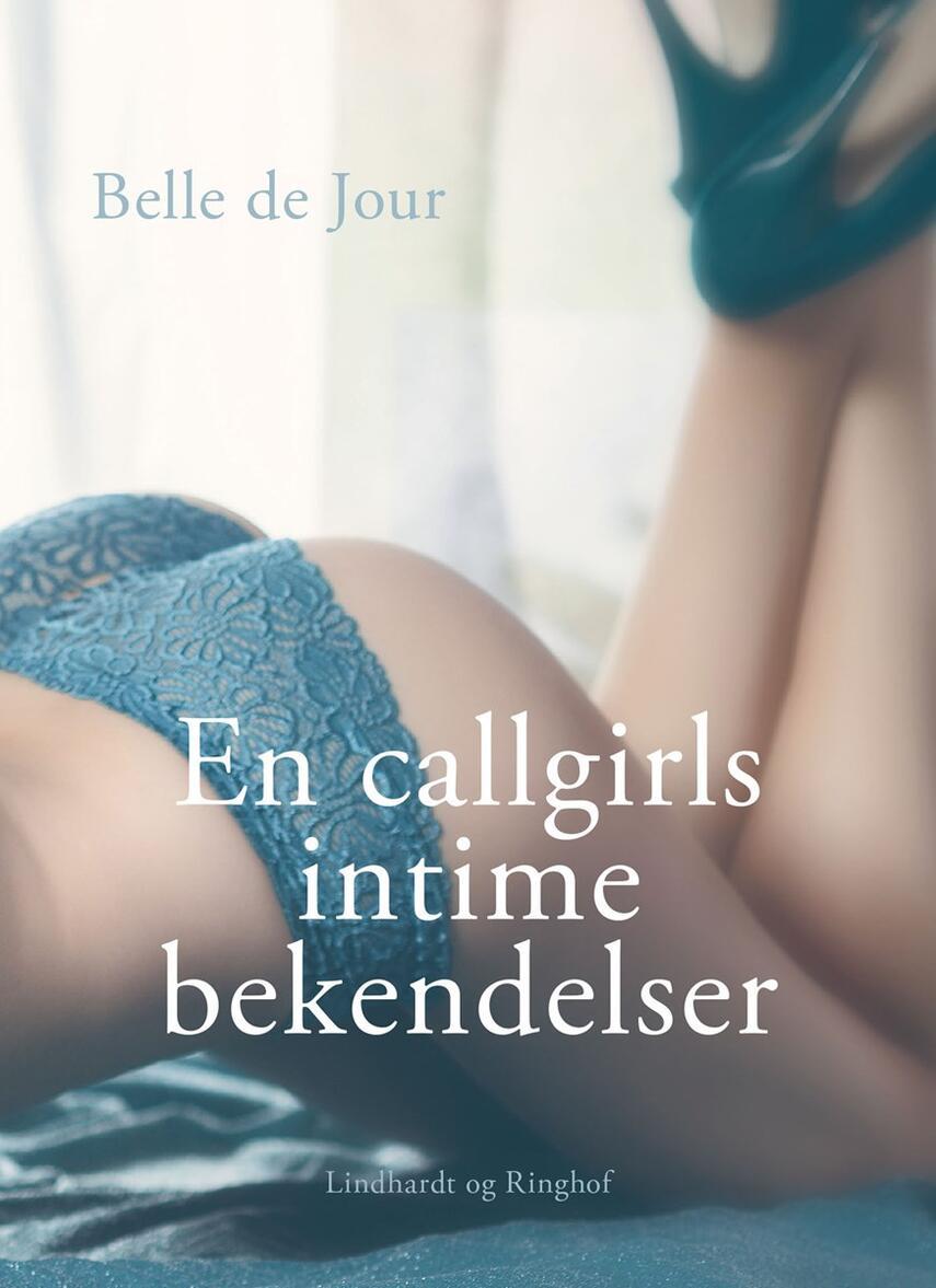 Belle De Jour: En callgirls intime bekendelser