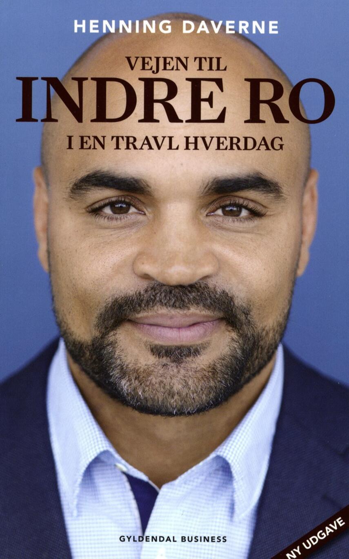 Henning Daverne: Vejen til indre ro i en travl hverdag
