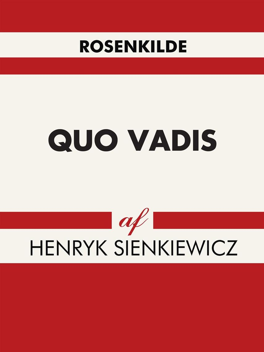 Henryk Sienkiewicz: Quo vadis (Ved A. Henry Heimann)